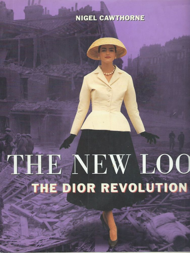 The New Look__The Dior Revolution. Nigel Cawthorne.