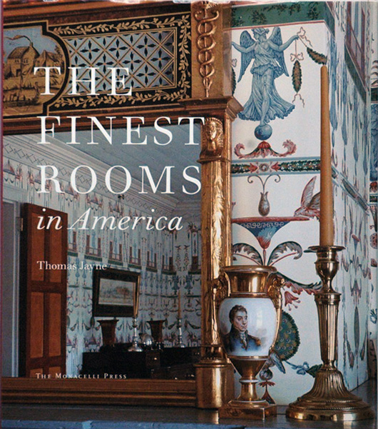 The Finest Rooms in America. Thomas Jayne.