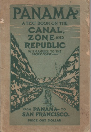 Panama___A Guide to the Pacific Coast from Panama to San Francisco in Picture and Word. Charles Walker Burriss.