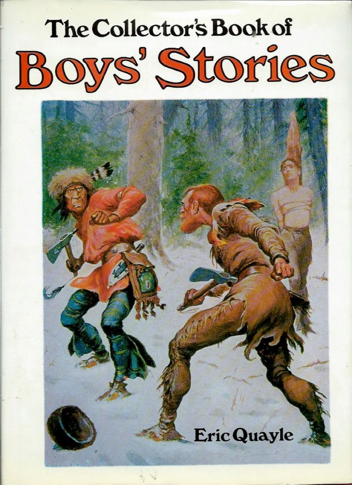 The Collector's Book of Boys' Stories. Eric Quayle.