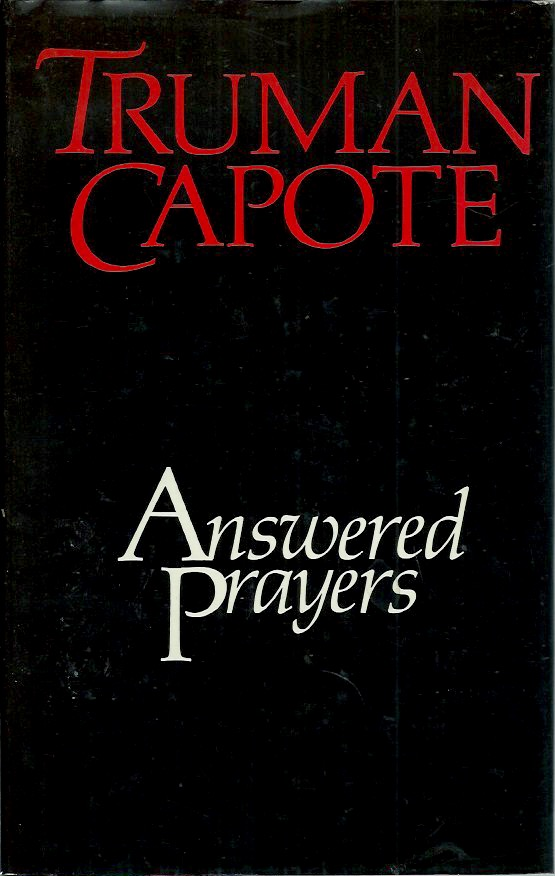 Answered Prayers. Truman Capote.