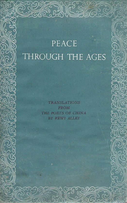 Peace Through the Ages. Rewi Alley, trans.