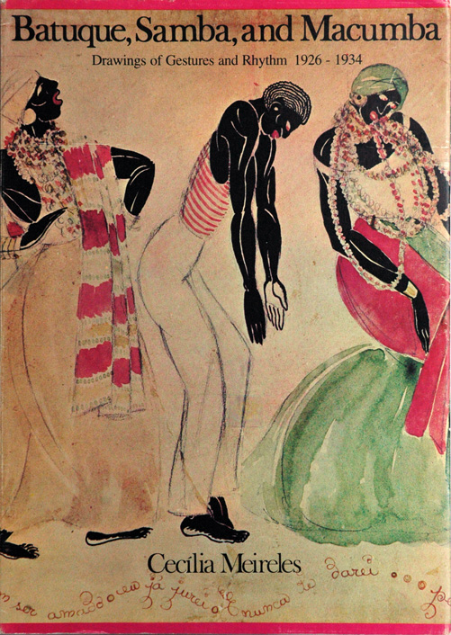 Batuque, Samba, and Macumba__Drawings of Gestures and Rhythm 1926 - 1934. Cecilia Meireles.