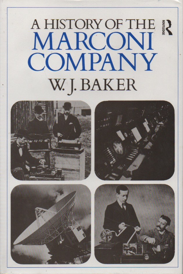 A History of the Marconi Company. W. J. Baker.