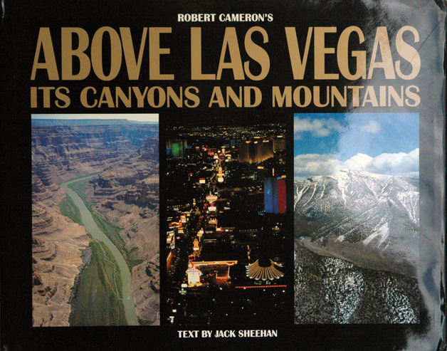 Above Las Vegas__Its Canyons and Mountains. Robert Cameron, Jack Sheehan.