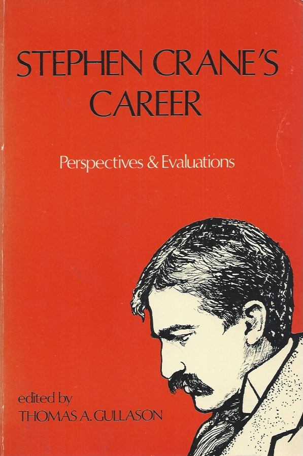 Stephen Crane's Career__Perspectives and Evaluations. Stephen Crane, Thomas A. Gullason.