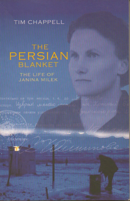 The Persian Blanket__The Life of Janina Milek. Tim Chappell.