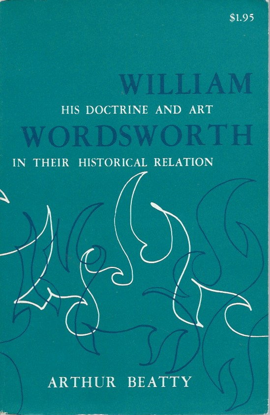 William Wordsworth__His Doctrine and Art in Their Historical Relation. Arthur Beatty.