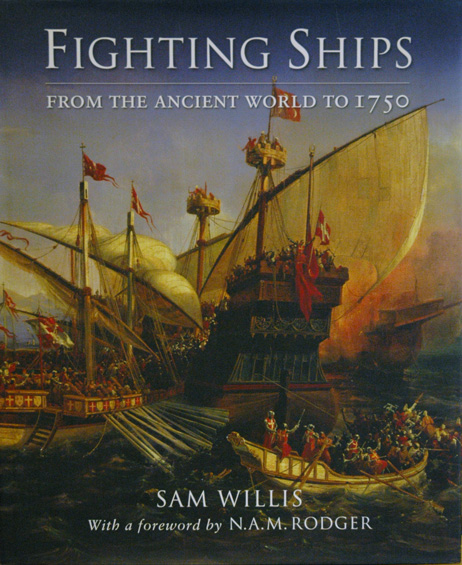 Fighting Ships__From the Ancient World to 1750. Sam Willis.