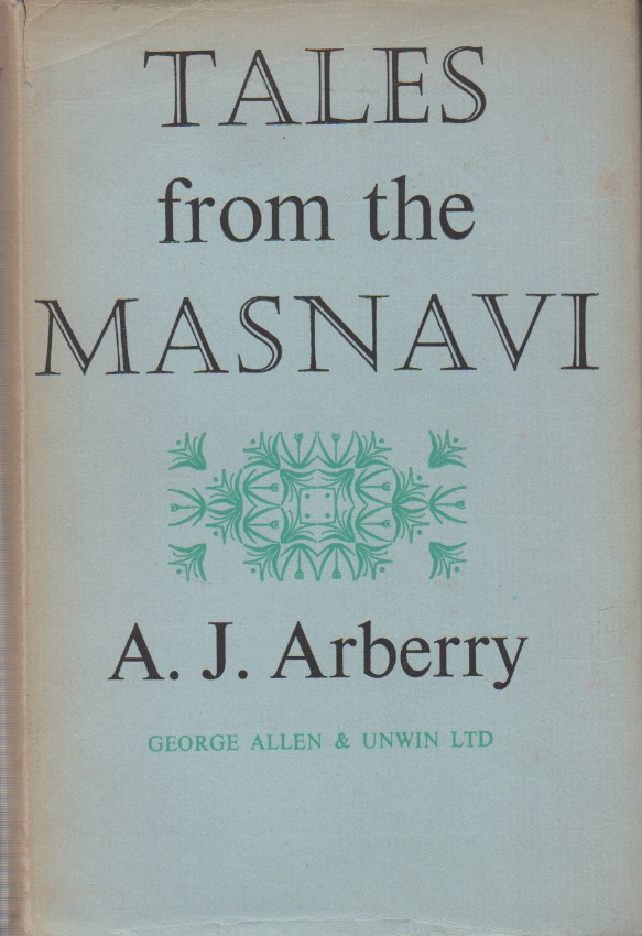 Tales from the Masnavi. A. J. Arberry.