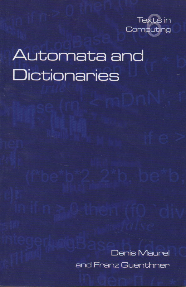 Texts in Computing Science, Vol. 6__Automata and Dictionaries. Denis Maurel, Franz Guenthner.