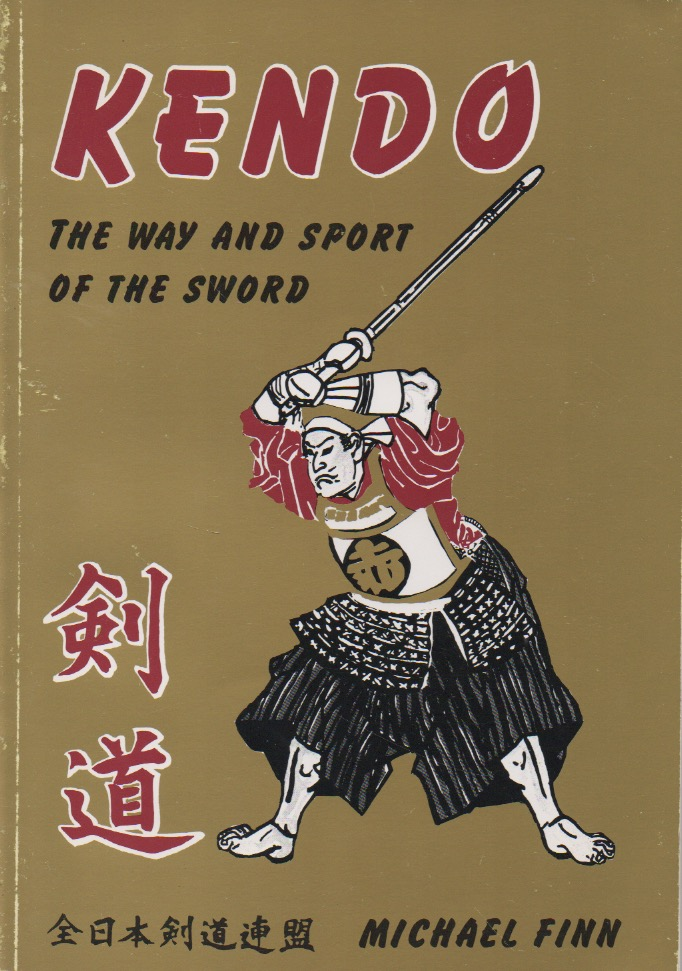 Kendo__The Way and Sport of the Sword. Michael Finn.
