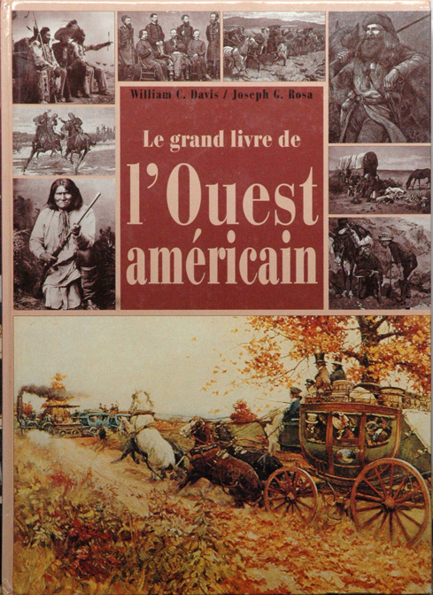 Le grand livre de l'Ouest americain. William C. Davis, Joseph G. Rosa.