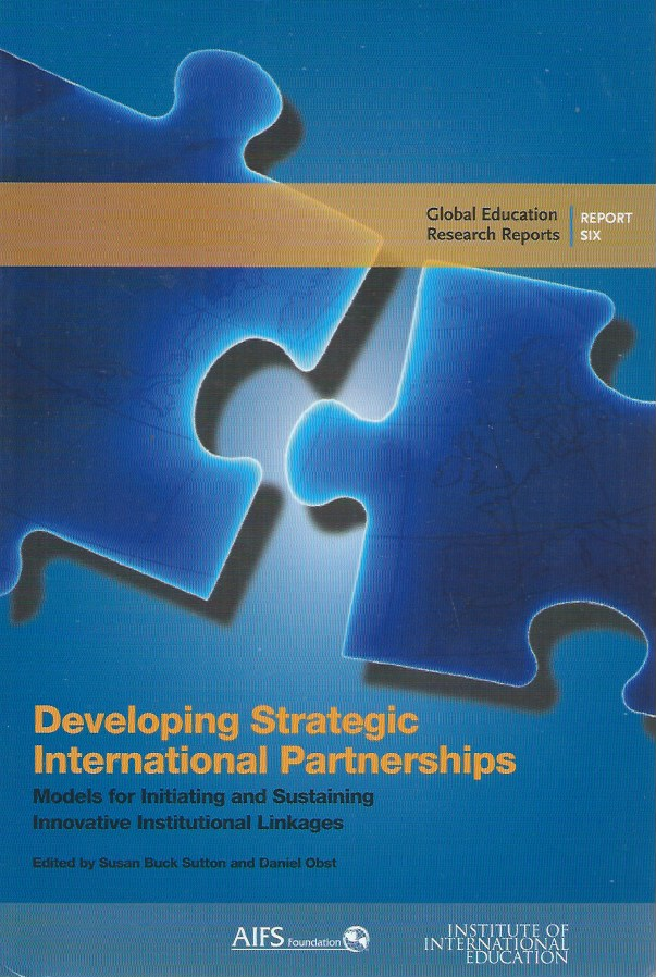Developing Strategic International Partnerships__Models for Initianing and Sustaining Innovative Institutional Linkages. Susan Buck Sutton, Daniel Obst.