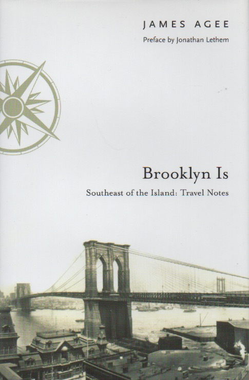 Brooklyn Is_Southeast of the Island: Travel Notes. James Agee.