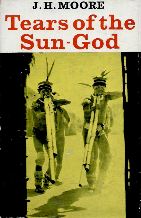Tears of the Sun-God. J. H. Moore.