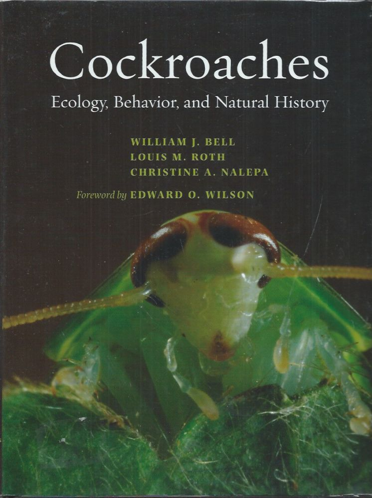 Cockroaches__Ecology, Behavior, and Natural History. William J. Bell, Louis M. Roth, Christine A. Nalepa.