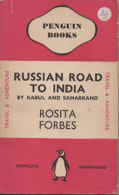 Russian Road to India By Kabul and Samarkand. Rosita Forbes.