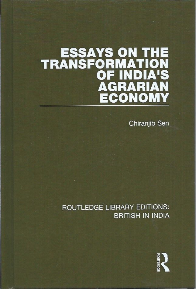 Essays on the Transformation of India's Agrarian Economy. Chiranjib Sen.