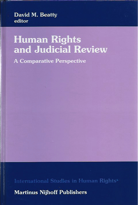 Human Rights and Judicial Review: A Comparative Perspective. David M. Beatty, ed.