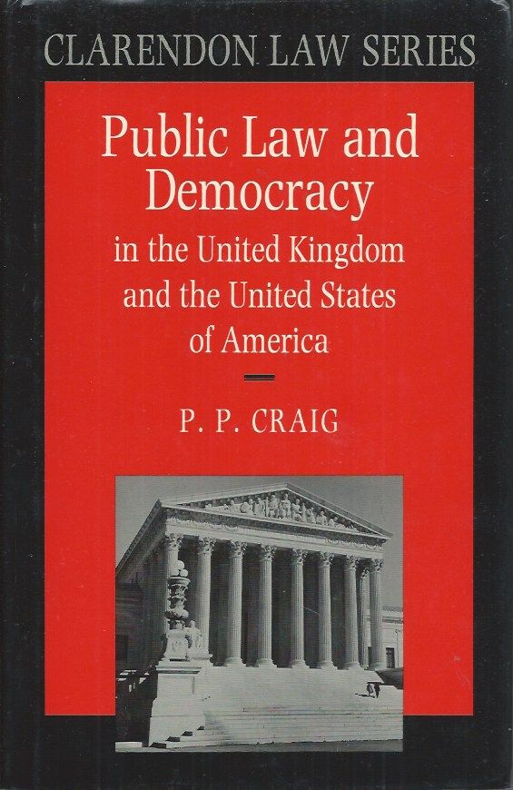 Public Law and Democracy in the United Kingdom and the United States of America. P. P. Craig.