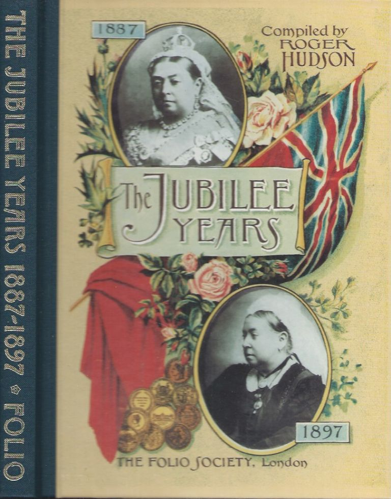 The Jubilee Years 1887-1897. Roger Hudson, comp.