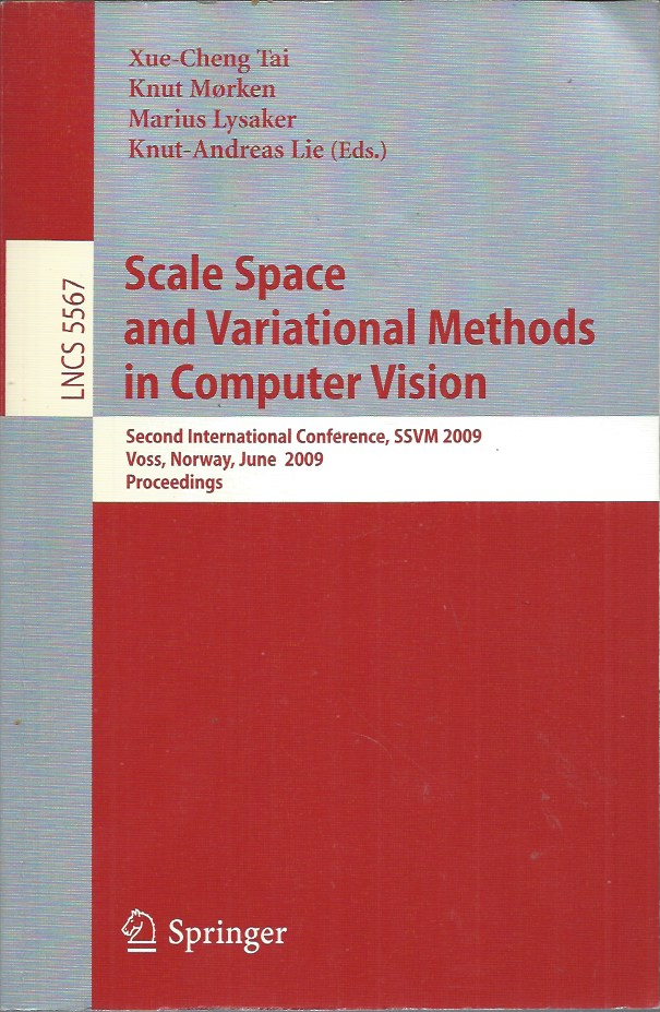 Scale Space and Variational Methods in Computer Vision. Xue-Cheng Tai, Marius Lysaker, Knut Morken, Knut-Andreas Lie.