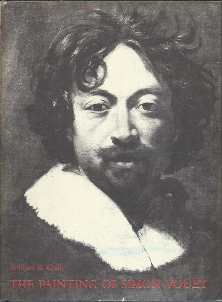 The Painting of Simon Vouet. William R. Crelly.