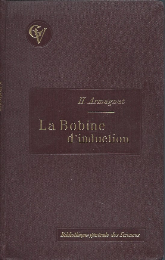 La Bobine D'Induction. H. Armagnat.