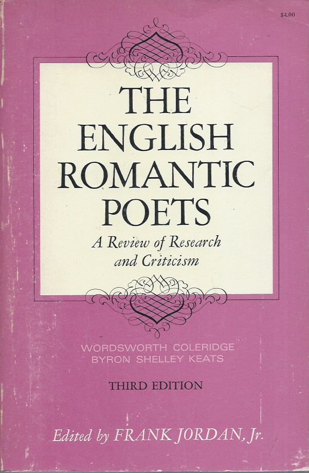 The English Romantic Poets__A Review of Research and Criticism. Frank Jr Jordan.