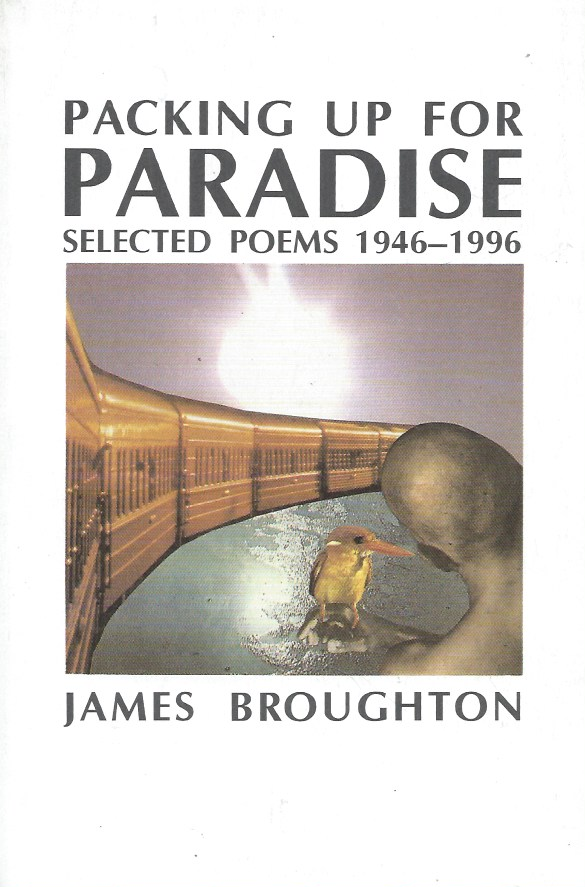 Packing up for Paradise__Selected Poems, 1946-1996. James Broughton.