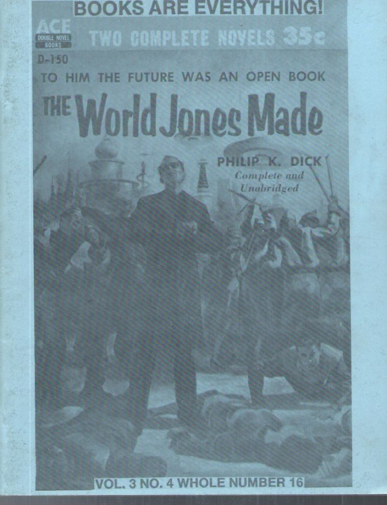 """Books Are Everythings (Vol. 3 No. 4 Whole Number 16)__""""The World Jones Made"""", Philip K. Dick. R. C. Holland, Elwanda."""