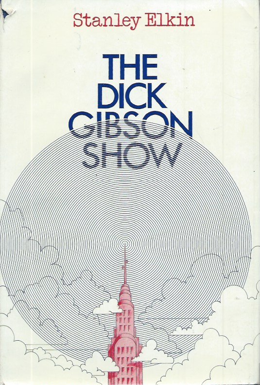 The Dick Gibson Show. Stanley Elkin.