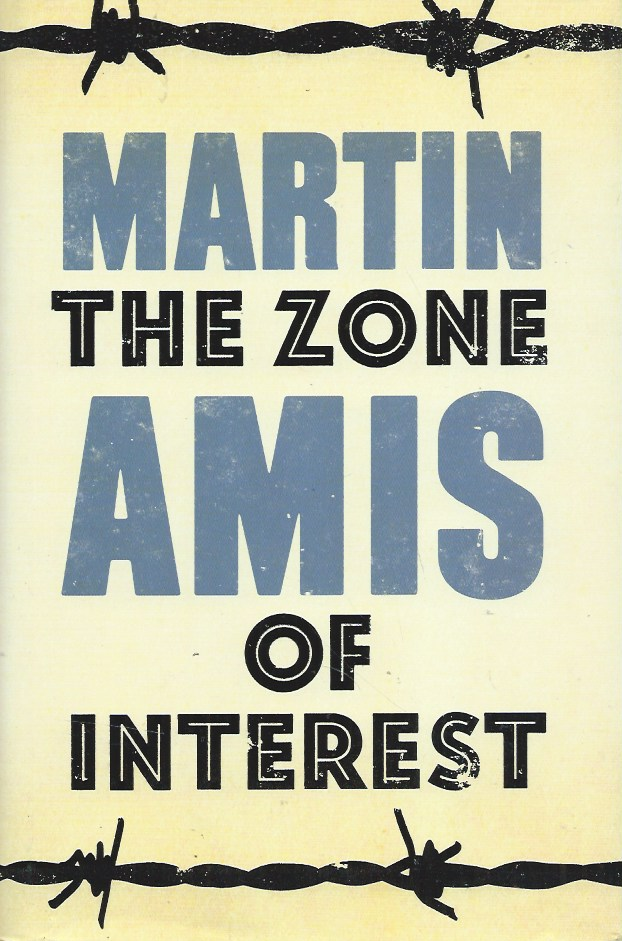 The Zone of Interest. Martin Amis.