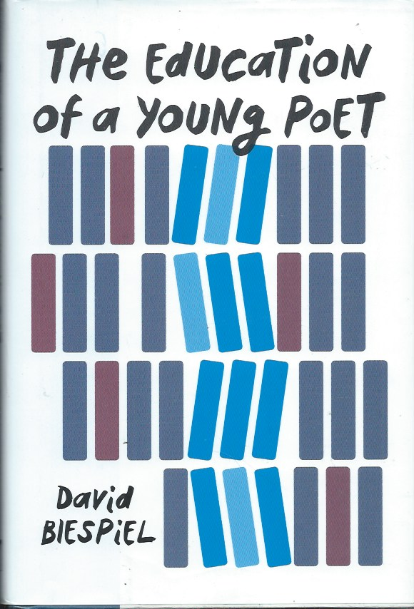 The Education of a Young Poet. David Biespiel.
