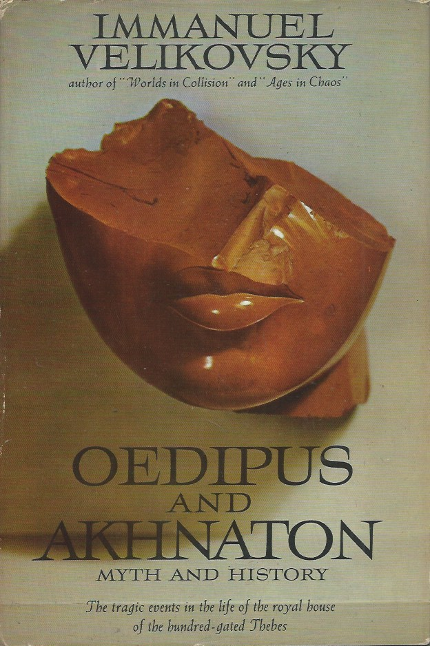 Oedipus and Akhnaton__Myth and History. Immanuel Velikovsky.
