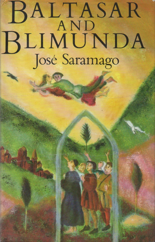 Baltasar and Blimunda. Jose Saramago.