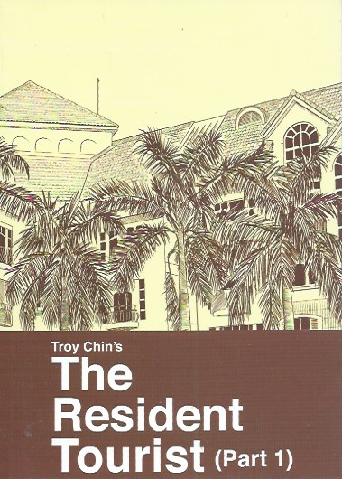 The Resident Tourist (Part 1). Troy Chin.