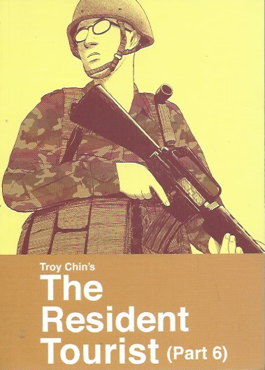 The Resident Tourist (Part 6). Troy Chin.