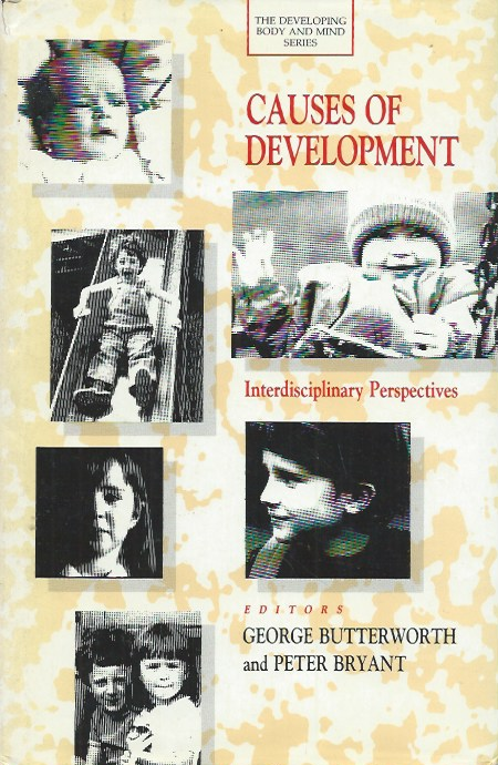 Causes of Development__Interdisciplinary Perspectives. George : Bryant Butterworth, Peter.