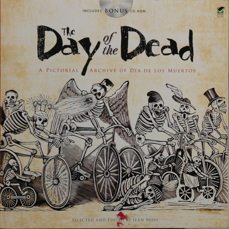 The Day of the Dead__A Pictorial Archive of Dia de Los Muertos. Jean Moss.