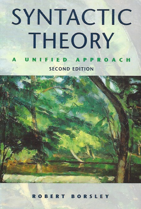 Syntactic Theory__A Unified Approach. Robert D. Borsley.