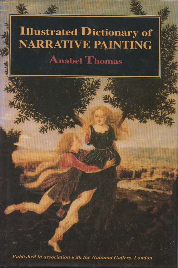 Illustrated Dictionary of Narrative Painting. Anabel Thomas.