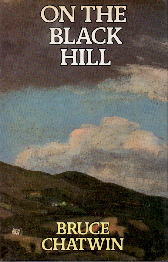 On the Black Hill. Bruce Chatwin.