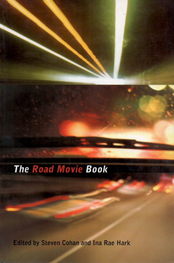 The Road Movie Book. Steven Cohan, Ina Rae Hark.