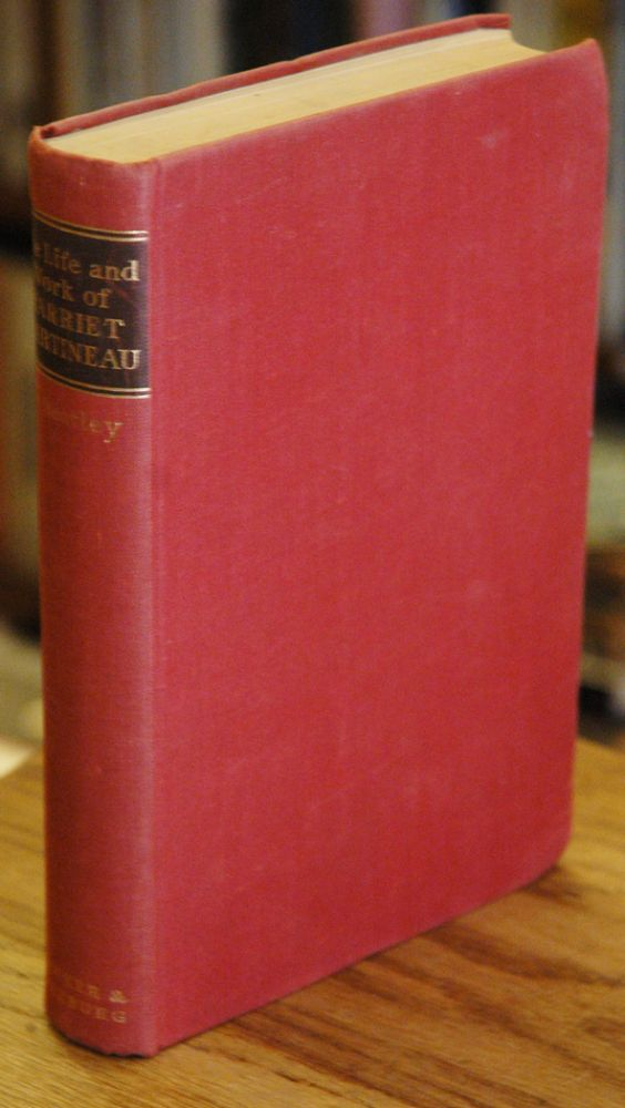 The Life and Work of Harriet Martineau. Vera Wheatley.