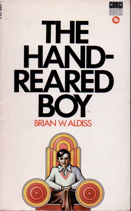 The Hand-Reared Boy. Brian W. Aldiss.