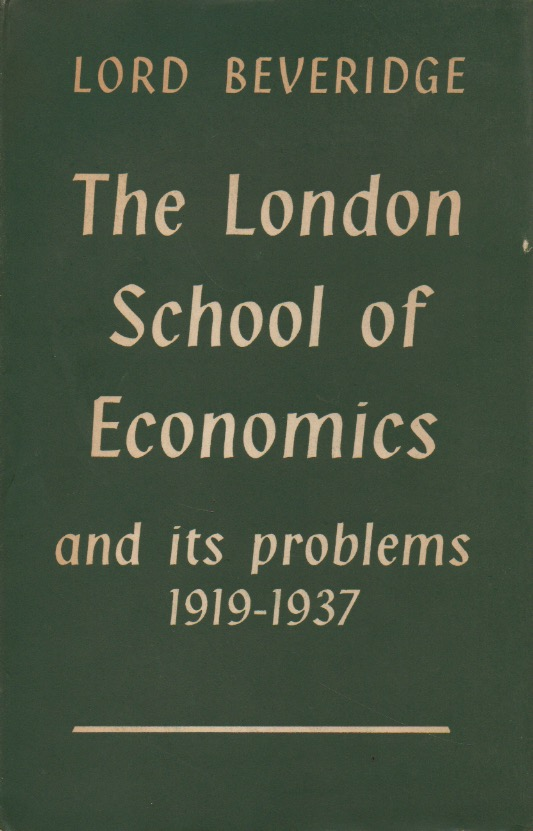 The London School of Economics and its Problems, 1919-1937. Lord Beveridge.