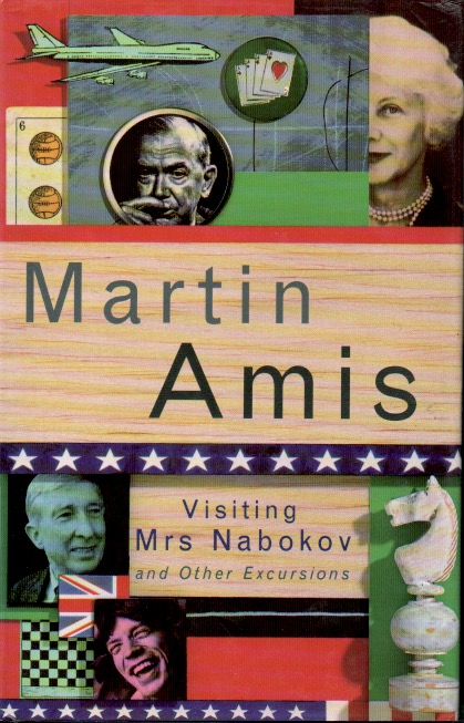 Visiting Mrs Nabokov _ And Others Excursions. Martin Amis.