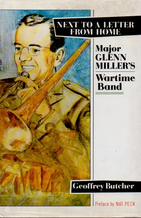 Next to a Letter From Home _ Major Glenn Miller's Wartime Band. Geoffrey Butcher.